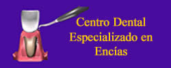 CENTRO DENTAL ESPECIALIZADO EN ENCÍAS